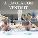 A tavola con Ventis.it | VIDEO