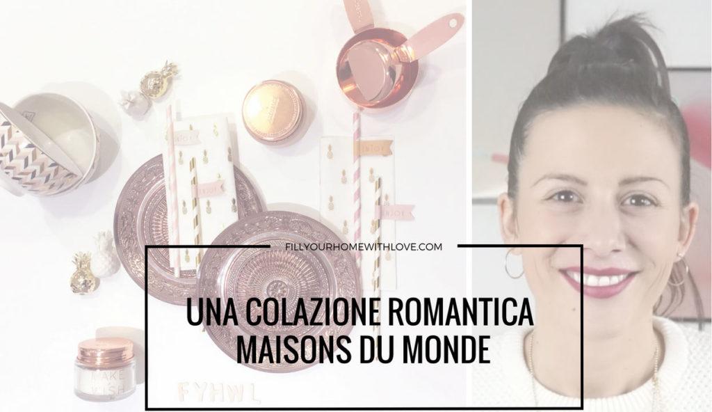 maisons du monde - una colazione romantica per due