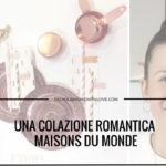 Maisons du monde | Una colazione romantica per due